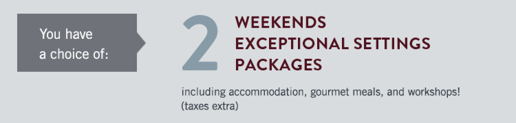 Choice of 2 weekends, 2 exceptional settings and 2 packages